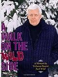 A Walk on the Wild Side: A Memoir by Virtuoso Pianist Earl Wild
