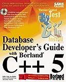 Database Developer's Guide With Borland C++5 (Sams Developers Guide)