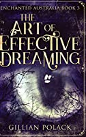 The Art of Effective Dreaming: Large Print Hardcover Edition
