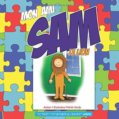 Mon ami Sam le lion (French Edition)