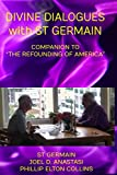 Divine Dialogues with St Germain (Companion to 'The Refounding of America'): America's Mission Is to Be The Beacon of Light for the World