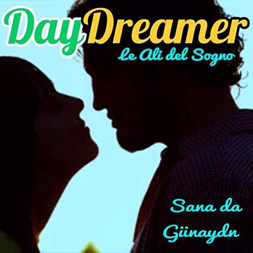 Sana da Günaydın (Tema Da Daydreamer, Le Ali Del Sogno)
