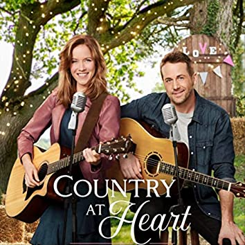 Country at Heart (Music from the Hallmark Channel Original Movie)