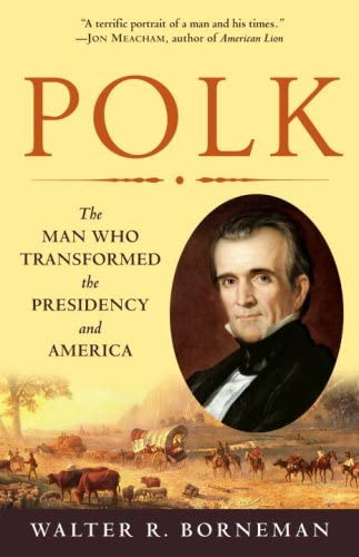 Polk The Man Who Transformed the Presidency and America product image