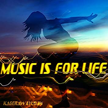 Music Is for Life