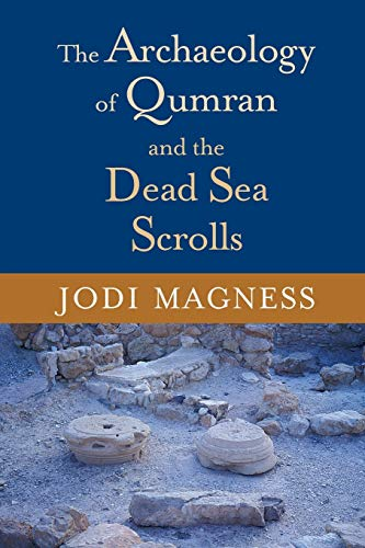The Archaeology of Qumran and the Dead Sea Scrolls (Studies in the Dead Sea Scrolls & Related Literature)