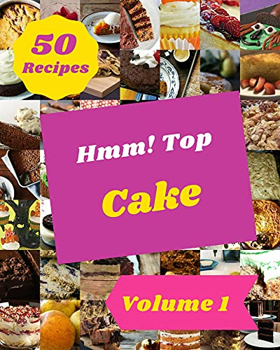 Hmm! Top 50 Cake Recipes Volume 1: Welcome to Cake Cookbook (English Edition)