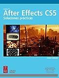 After Effects CS5. Soluciones prácticas (Medios Digitales Y Creatividad) (Spanish Edition)