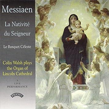 Messiaen: La Nativité du Seigneur & Le banquet céleste (Live)