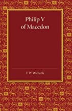 Philip V of Macedon: The Hare Prize Essay 1939