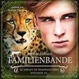Familienbande: Academy of Shapeshifters 19