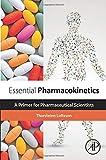 Essential Pharmacokinetics: A Primer for Pharmaceutical Scientists - Dr. Thorsteinn Loftsson