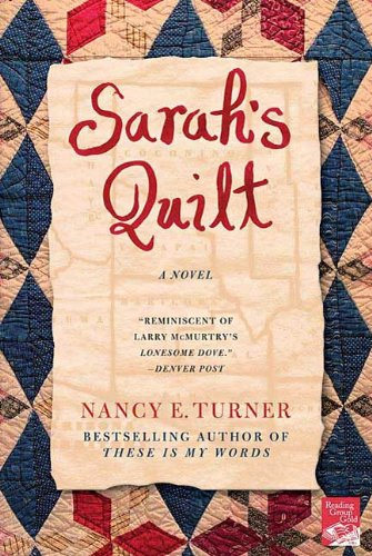 Sarah's Quilt: A Novel of Sarah Agnes Prine and the Arizona Territories, 1906 by [Nancy E. Turner]