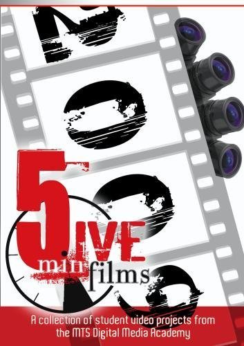 MTS 5 Min Films: 2009 by Students of the MTS Video Arts Department