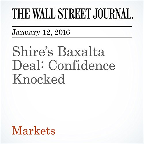 Shire's Baxalta Deal: Confidence Knocked audiobook cover art