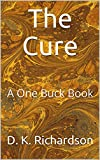 The Cure: A One Buck Book (English Edition)