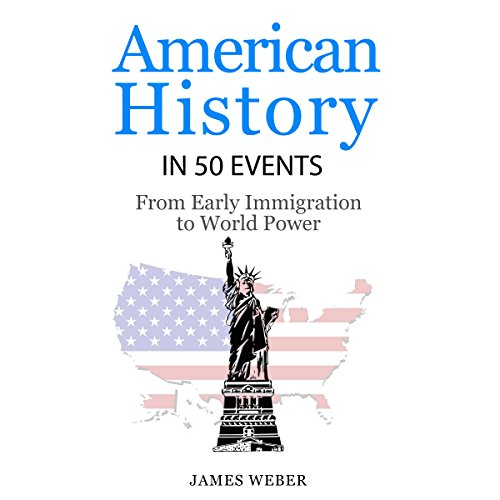 American History in 50 Events: From First Immigration to World Power audiobook cover art