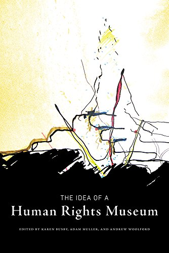 The Idea of a Human Rights Museum (Human Rights and Social Justice Series) (Volume 1)