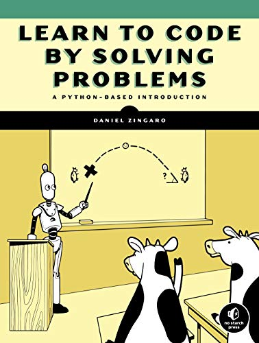 Learn to Code by Solving Problems: A Python-Based Introduction