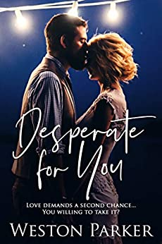Desperate For You by [Weston Parker]