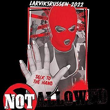 Not Allowed (Larvikrussen 2022)