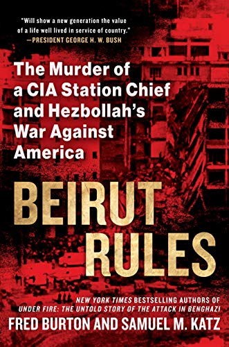 Image of Beirut Rules: The Murder of a CIA Station Chief and Hezbollah's War Against America