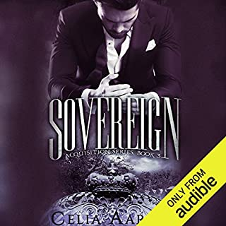 Sovereign     Acquisition Series              By:                                                                                                                                 Celia Aaron                               Narrated by:                                                                                                                                 Stephen Dexter,                                                                                        Robyn Verne                      Length: 7 hrs and 39 mins     314 ratings     Overall 4.7