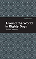 Around the World in 80 Days (Mint Editions)
