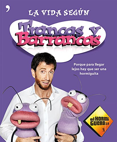 La vida según Trancas y Barrancas: Porque para llegar lejos hay que ser una hormiguita (Temas de Hoy/Humor)