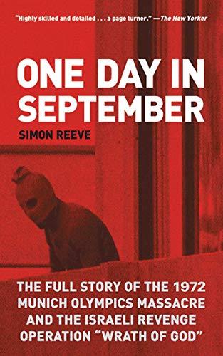 One Day in September: The Full Story of the 1972 Munich Olympics Massacre and the Israeli Revenge Operation 'Wrath of God'