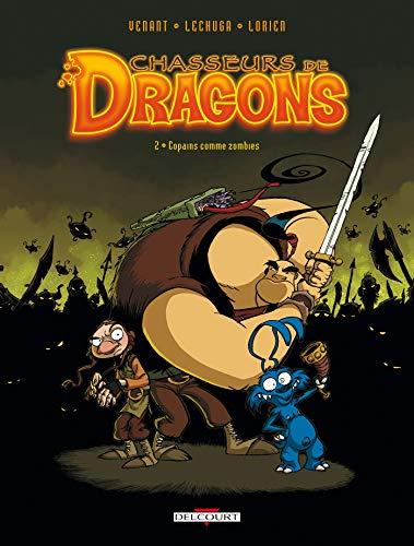 Chasseurs de dragons T02: Copains comme zombies