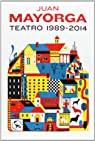 Teatro 1989-2014 par Mayorga