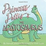 Princess Patty the Apatosaurus (Story Time Dinos)