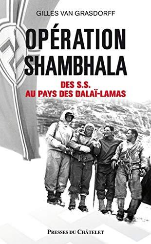 Opération Shambhala - Des S.S. au pays des dalaï-lamas