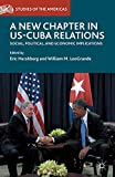 A New Chapter in US-Cuba Relations: Social, Political, and Economic Implications (Studies of the Americas) - Eric Hershberg