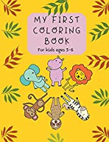 My First Coloring Book: For kids ages 3-6 Easy Early Learning Coloring Pages for Preschool and Kindergarten Boys and Girls Over 200 Coloring Drawings
