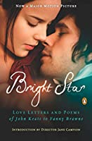 Bright Star: Love Letters and Poems of John Keats to Fanny Brawne