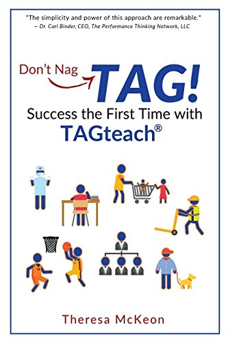 Don't Nag... TAG!: Success the First Time with TAGteach