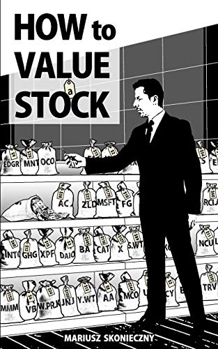 Real Estate Investing Books! - How to Value a Stock: A Guide to Valuing Publicly Traded Companies