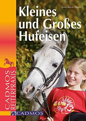 Kleines und großes Hufeisen: Cadmos Reiterparxis (Cadmos Reiterpraxis) (German Edition)
