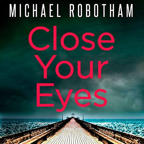 Close Your Eyes                   De :                                                                                                                                 Michael Robotham                               Lu par :                                                                                                                                 Sean Barrett                      Durée : 11 h et 2 min     1 notation     Global 5,0