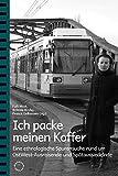 Ich packe meinen Koffer: Eine ethnologische Spurensuche rund im OstWest-Ausreisende und Spätaussiedelnde