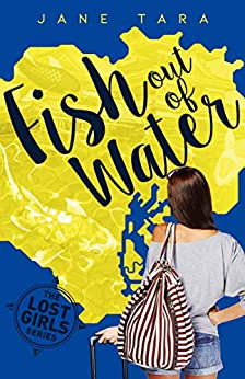 Fish out of Water (The Lost Girls Book 1) by [Jane Tara]