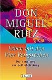 Leben mit den Vier Versprechen: Der neue Weg zur Selbstfindung (0) - Don Miguel Ruiz
