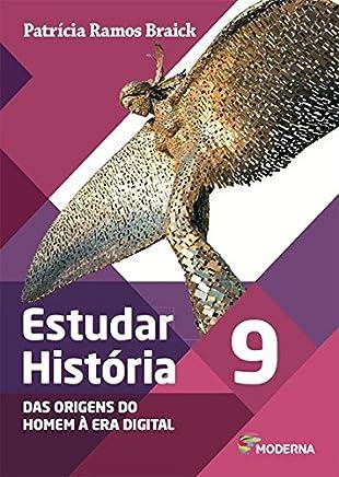 Estudar História. Das Origens do Homem à Era Digital. 9º Ano