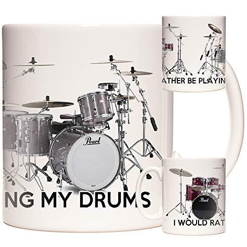 """Keramiktasse mit der Aufschrift """"I would Rather BE Playing My Drums"""""""