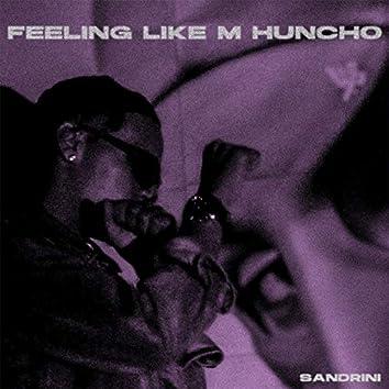 Feeling Like M Huncho