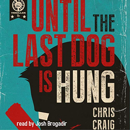 Until the Last Dog Is Hung cover art