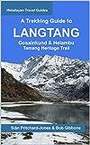 A Trekking Guide to Langtang: Gosainkund & Helambu, Tamang Heritage Trail (Himalayan Travel Guides) (English Edition)