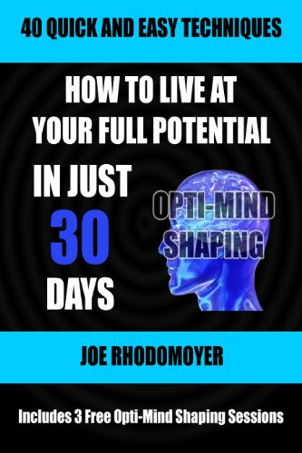 How To Live At Your Full Potential In Just 30 Days: Includes Links to 3 Downloadable MP3 Guided Meditation Audio Recordings in the Book! (English Edition)